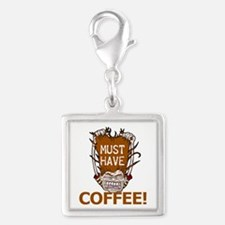 Must Have Coffee Humor Charms