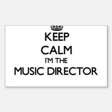 Keep calm I'm the Music Director Decal