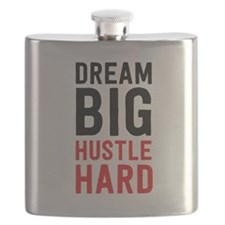 Dream Big Hustle Hard Flask