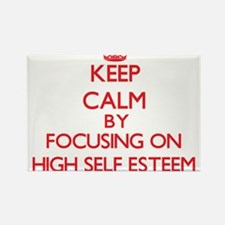 Keep Calm by focusing on HIGH SELF ESTEEM Magnets