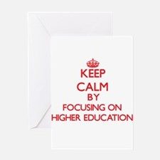 Keep Calm by focusing on Higher Edu Greeting Cards