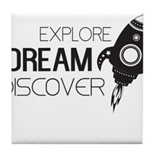 Explore Dream Discover Tile Coaster
