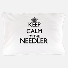 Keep calm I'm the Needler Pillow Case