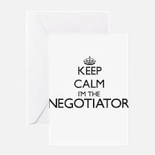 Keep calm I'm the Negotiator Greeting Cards