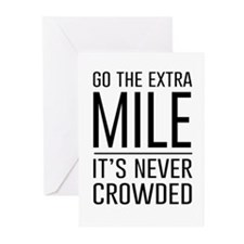 Go the Extra Mile…It's Never Crowded Greeting Card
