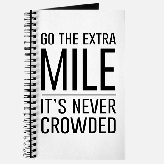 Go the Extra Mile…It's Never Crowded Journal