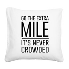 Go the Extra Mile…It's Never Crowded Square Canvas