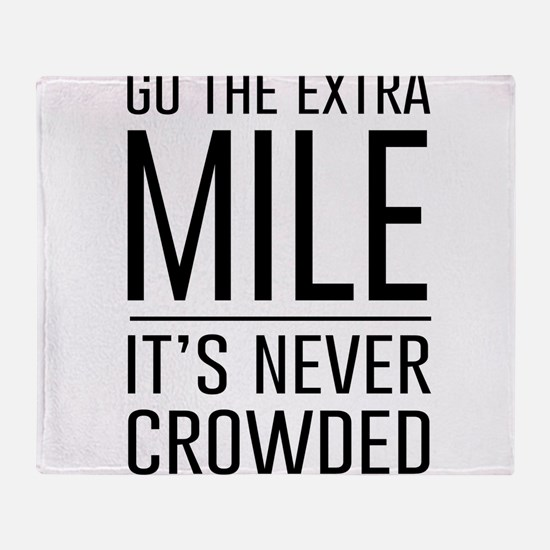 Go the Extra Mile…It's Never Crowded Throw Blanket