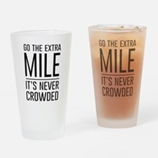 Go the Extra Mile…It's Never Crowded Drinking Glas