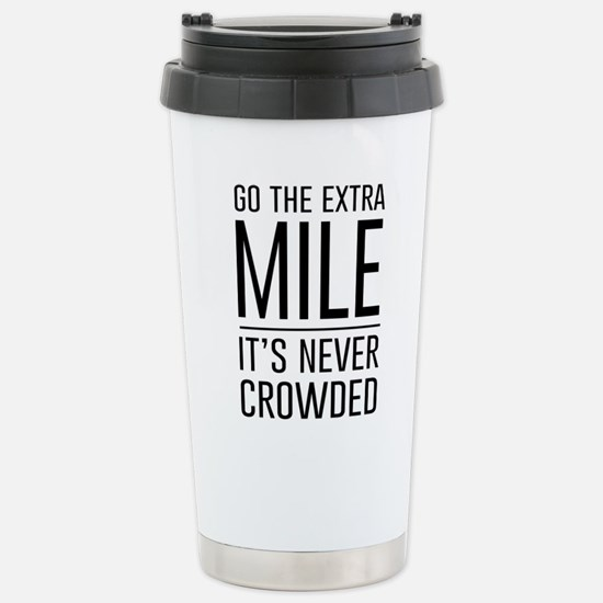 Go the Extra Mile…It's Never Crowded Travel Mug