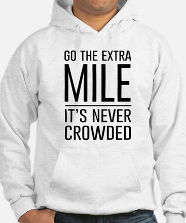 Go the Extra Mile…It's Never Crowded Hoodie