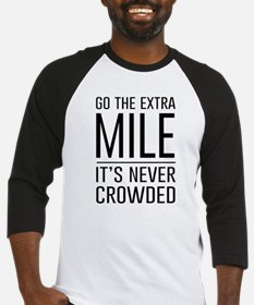 Go the Extra Mile…It's Never Crowded Baseball Jers