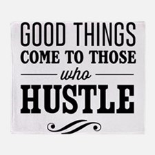 Good Things Come to Those Who Hustle Throw Blanket