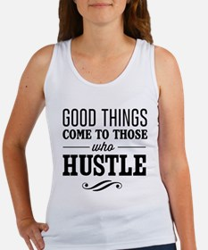 Good Things Come to Those Who Hustle Tank Top