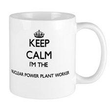Keep calm I'm the Nuclear Power Plant Worker Mugs