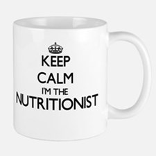Keep calm I'm the Nutritionist Mugs