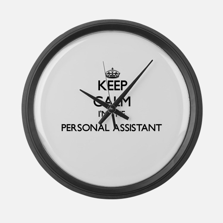 Keep calm I'm the Personal Assist Large Wall Clock