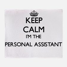 Keep calm I'm the Personal Assistant Throw Blanket