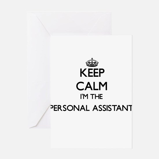 Keep calm I'm the Personal Assistan Greeting Cards