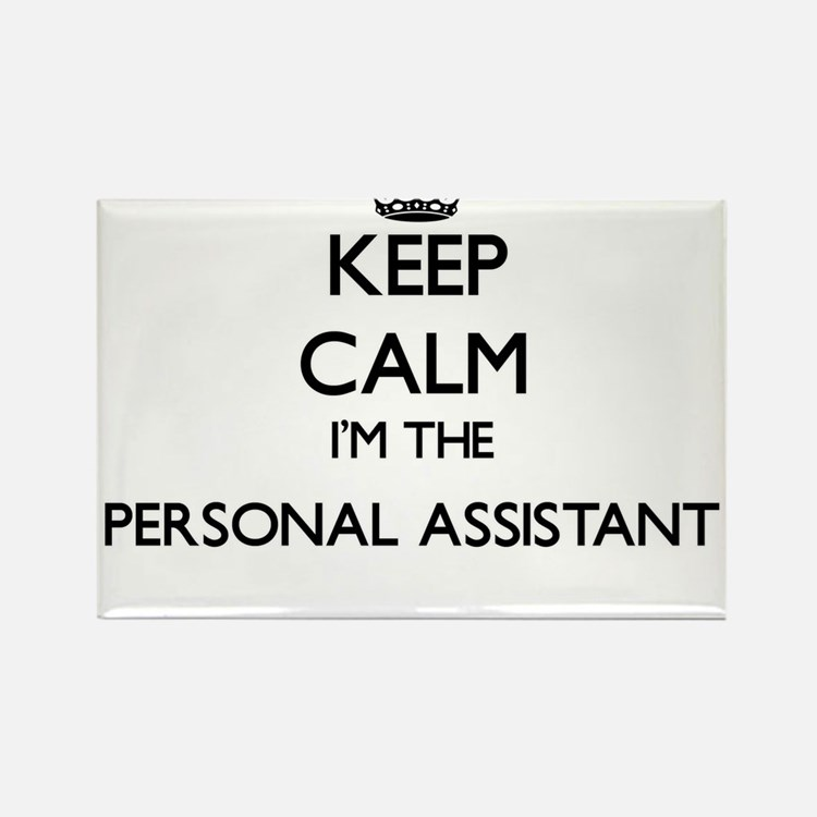 Keep calm I'm the Personal Assistant Magnets