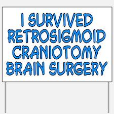 Retrosigmoid - Yard Sign