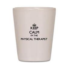 Keep calm I'm the Physical Therapist Shot Glass