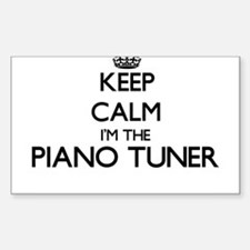 Keep calm I'm the Piano Tuner Decal