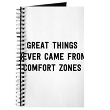 Great Things Never Came From Comfort Zones Journal