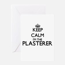 Keep calm I'm the Plasterer Greeting Cards