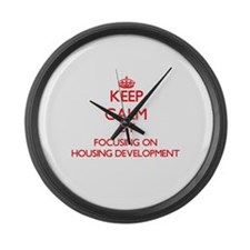 Keep Calm by focusing on Housing Large Wall Clock