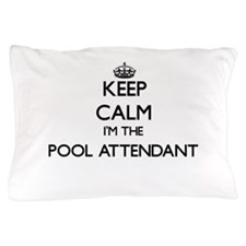 Keep calm I'm the Pool Attendant Pillow Case
