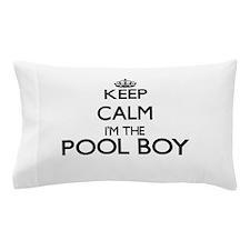 Keep calm I'm the Pool Boy Pillow Case