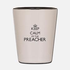 Keep calm I'm the Preacher Shot Glass