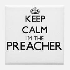 Keep calm I'm the Preacher Tile Coaster