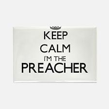 Keep calm I'm the Preacher Magnets