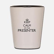 Keep calm I'm the Presenter Shot Glass