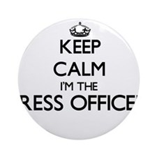 Keep calm I'm the Press Officer Ornament (Round)