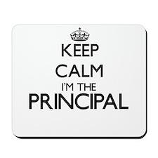 Keep calm I'm the Principal Mousepad