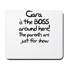 Ciara is the Boss Mousepad