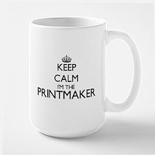 Keep calm I'm the Printmaker Mugs