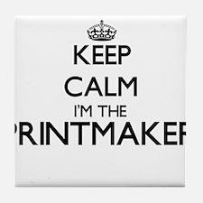 Keep calm I'm the Printmaker Tile Coaster