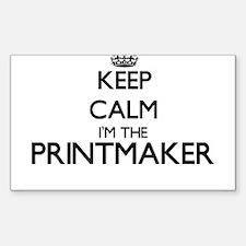 Keep calm I'm the Printmaker Decal