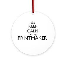 Keep calm I'm the Printmaker Ornament (Round)