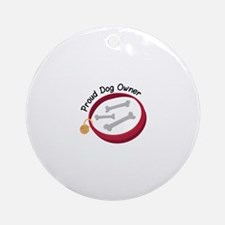 Proud Dog Owner Ornament (Round)