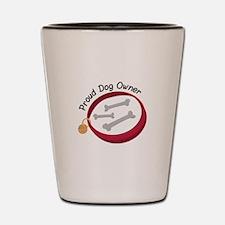 Proud Dog Owner Shot Glass