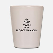 Keep calm I'm the Project Manager Shot Glass
