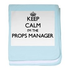 Keep calm I'm the Props Manager baby blanket