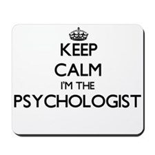 Keep calm I'm the Psychologist Mousepad