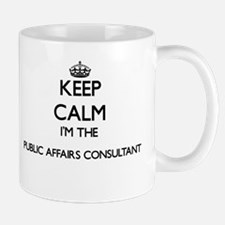 Keep calm I'm the Public Affairs Consultant Mugs