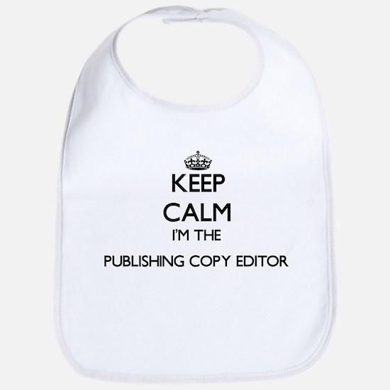 Keep calm I'm the Publishing Copy Editor Bib